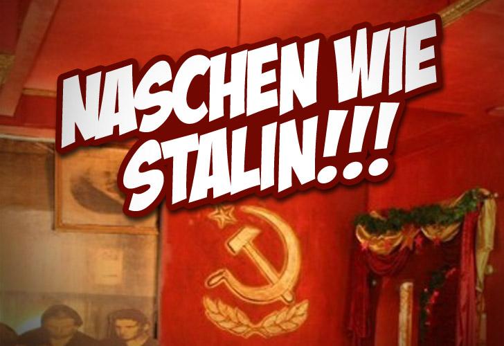 Naschen wie Stalin
