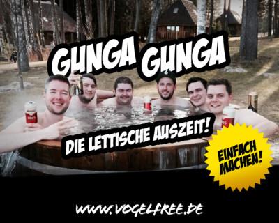 Gunga Gunga – die lettische Auszeit!