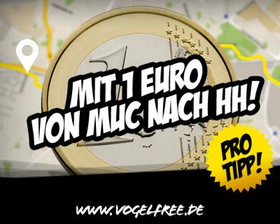 Mit 1 € von München nach Hamburch!