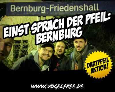 Einst sprach der Pfeil: Bernburg