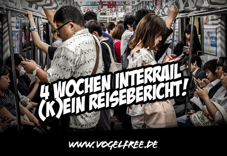 4 Wochen Interrail – (k)ein Reisebericht!